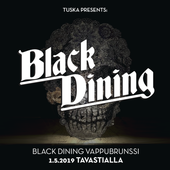 TUSKA ESITTÄÄ: BLACK DINING VAPPUBRUNSSI TAVASTIALLA 1.5.2019