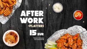 After work -platteri 15€